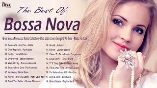 Great Bossa Nova Jazz Music Collection - Best Jazz Covers Songs Of All Time