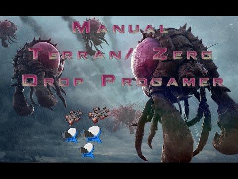 🔱 Manual Drop Progamer 🔱Terran / Zerg  Starcraft 2