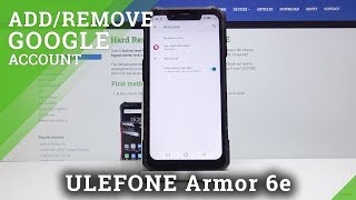 How to Add & Remove Google Account in ULEFONE Armor 6E