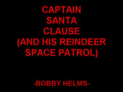 Captain Santa Claus And His Reindeer Space Patrol - Bobby Helms