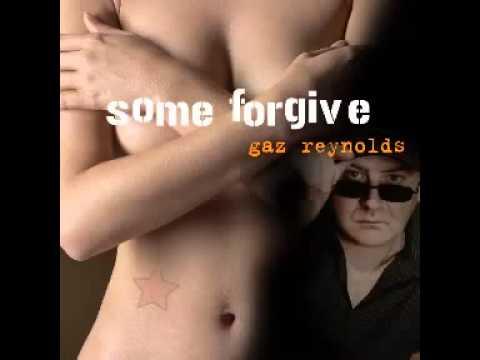 GAZ REYNOLDS - SOME FORGIVE (STARLET DJs DANCE MIX) DOWNLOAD ON ITUNES