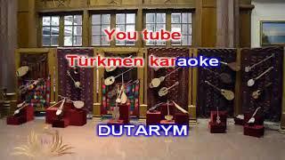 Halk aydym dutarym minus karaoke turkmen halk aydymlar minus karaoke