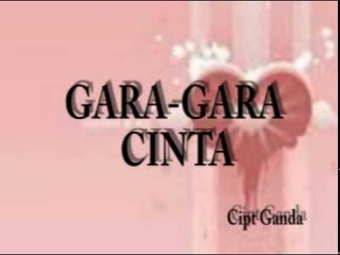 GARA-GARA CINTA