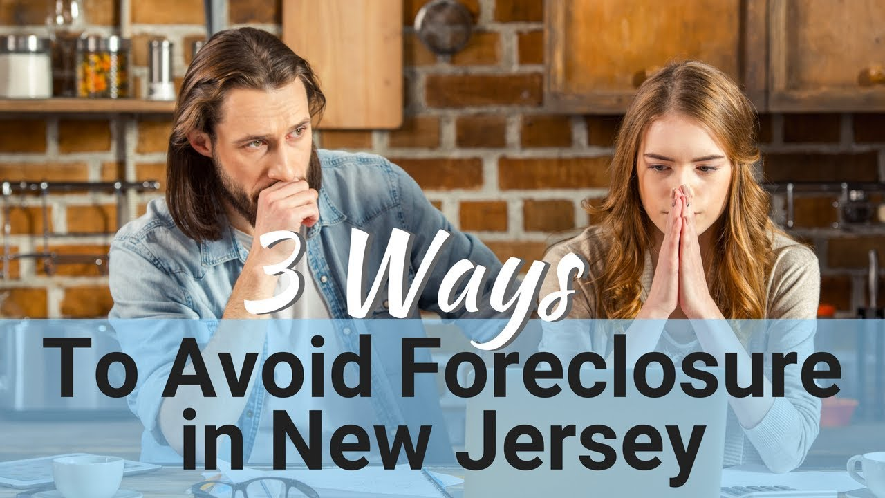 3 Ways to Avoid Foreclosure in New Jersey