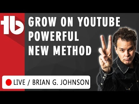 🔴 Grow on YouTube - Powerful NEW Method w. Brian G