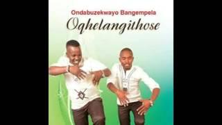ONDABUZEKWAYO BANGEMPELA-OQHELA NGITHOSE FULL-ALBUM