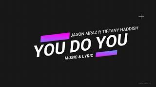 YOU DO YOU - JASON MRAZ FT TIFFANY HADDISH [ MUSIC & LYRIC ]