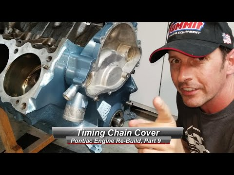 Pontiac V8 Rebuild, Part 9:  How to Install a timing chain cover.