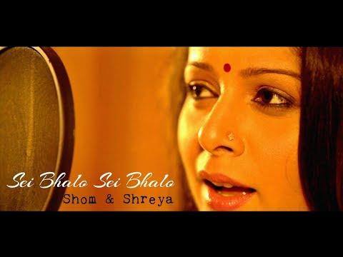 Sei Bhalo Sei Bhalo | A Tribute To Tagore | Shreya & Shom
