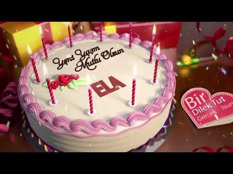 İyi ki doğdun ELA - İsme Özel Doğum Günü Şarkısı