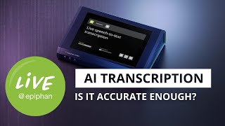 AI transcription accuracy: Is it good enough for your live event?