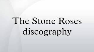 The Stone Roses discography