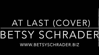 At Last (cover) By Betsy Schrader