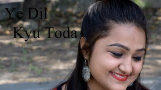 Ye dil kyu toda - heartbroken love story / latest Hindi new song/punjabi song 2018 (nayab khan)