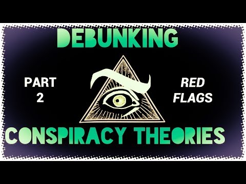 Debunking CONSPIRACY THEORIES Part 2 - Red Flags of conspiracy theories