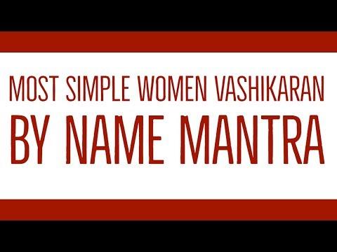 Most Simple Women Vashikaran By Name Mantra