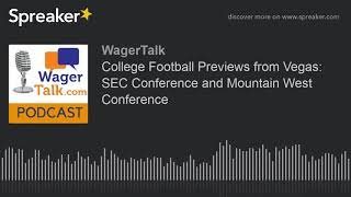 College Football Previews from Vegas: SEC Conference and Mountain West Conference