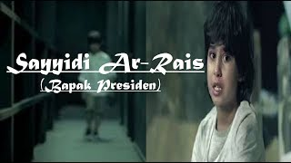 Sayyidi Ar Rais Lagu Ramadhan Al Quds Lyrics + Terjemahan Indo