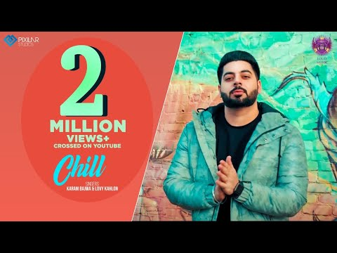Chill (Official Video) | Karam Bajwa | Lovy Kahlon | Ravi Rbs | Latest Punjabi Songs 2019