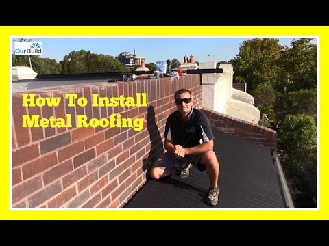 How To Install Metal Roofing