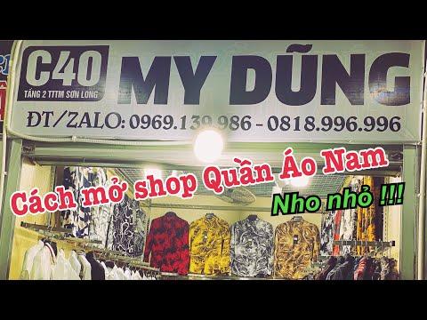 Dũng Nguyễn R6 hướng dẫn Cách mở shop Quần Áo Nam nho nhỏ !!!