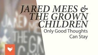 Jared Mees & The Grown Children (Full album)