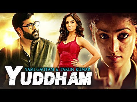 Yuddham 2017 New Released Full Hindi Dubbed Movie  Yami