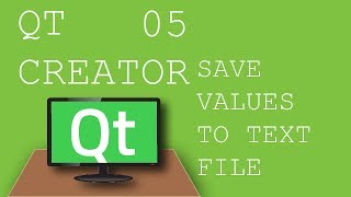 QT Creator 05 How to save values to text file