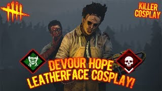 DEVOUR HOPE LEATHERFACE COSPLAY! - Killer Gameplay - Dead By Daylight