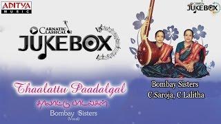 Thaalattu Paadalgal By Bombay Sisters,  Jukebox