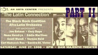 Download lagu BlAcK RoCk CoALitIoN Latin-Connection Concert (2/2) Coati Mundi, Nona Hendryx, Joe Bataan plus