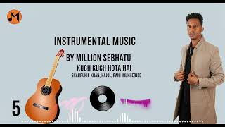 Kuch Kuch Hota Hai  Instrumental Indian music 2021#eritrean music.