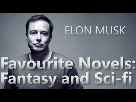 Elon Musk's Favourite Novels: Fantasy and Sci-fi