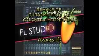 Remake de Curarme solo de Galante el Emperador (By Alex G)