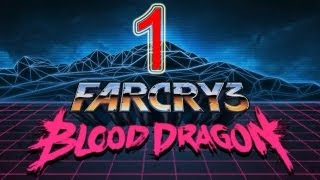 FAR CRY 3 Walkthrough - Blood Dragon DLC walkthrough part 1 HD 1080p let