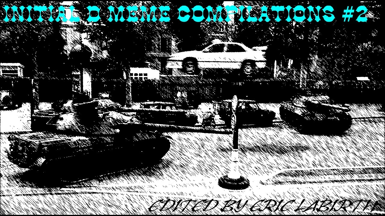 INITIAL D MEME COMPILATIONS #2 (EDITED BY ERIC LABIRTH ...