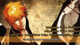 Bleach Opening 6 TV SIZE Alones ~Spanish Cover~ Felipe Waldhorn TV SIZE