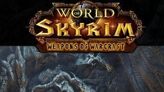 Skyrim : World of Warcraft Weapons Mod