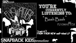 Flyswatter - ''Bash Bash'' | Track #3 | Official full album stream