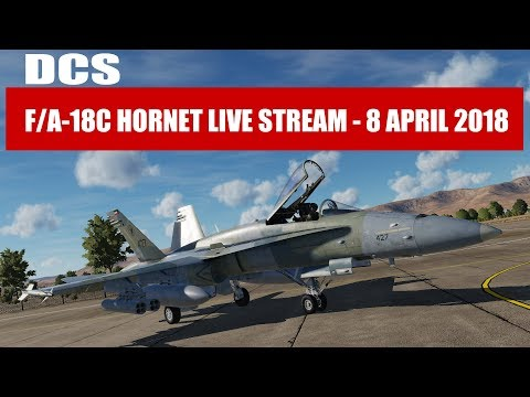 DCS World Livestream: Hornet over the Persian Gulf Map! - 8 April 2018