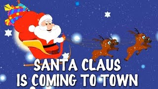 Santa Claus Is Coming To Town | Christmas Carol For Kids