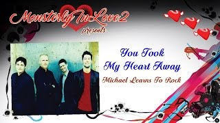 Michael Learns To Rock - You Took My Heart Away