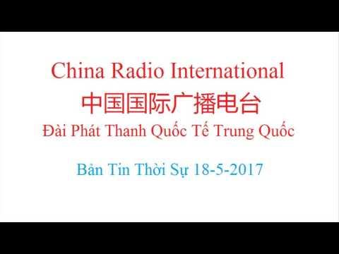Đài Phát Thanh Quốc Tế Trung Quốc - Bản Tin Thời Sự 18-5-2017