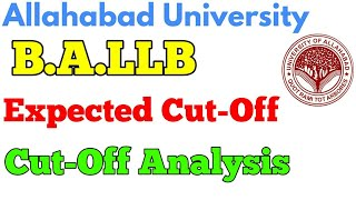 BALLB Expected Cut-Off 2019 Allahabad University Entrance Exam. Full Cut-Off Analysis of 2018