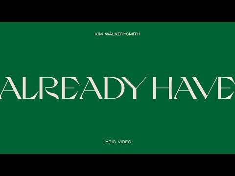 Kim Walker-Smith - Already Have (Bear's Song) [Official Lyric Video]