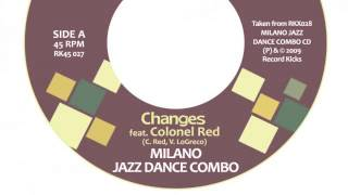 02 Milano Jazz Dance Combo - changes (feat. colonel red) (radio edit) [Record Kicks]