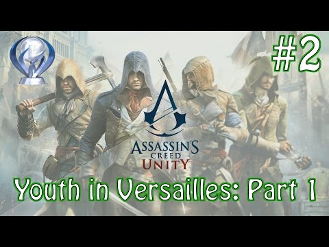 Assassin's Creed - Unity - Platinum Trophy Walkthrough - Youth in Versailles: Part 1