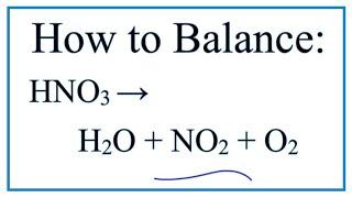 How to Balance HNO3 = H2O + NO2 + O2 (Nitric acid Decomposing)