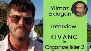Kivanc Tatlitug in Organize Isler 2 ❖ Yilmaz Erdogan Interview ❖  English