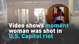 Video shows moment woman was shot in U.S. Capitol riot